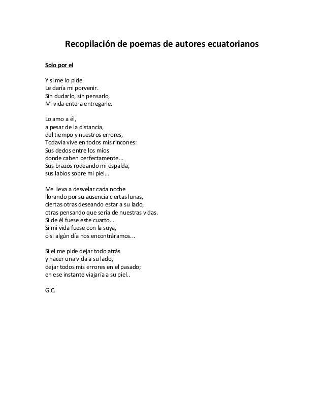Recopilación de poemas de autores ecuatorianosSolo por elY si me lo pideLe daría mi porvenir.Sin dudarlo, sin pensarlo,Mi ...