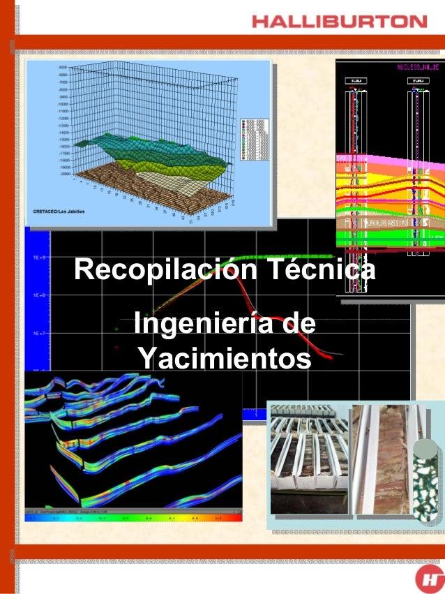 Recopilacion tecnica ingenieria de yacimientos