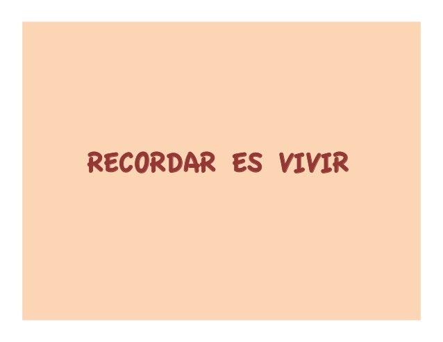 RECORDAR ES VIVIR