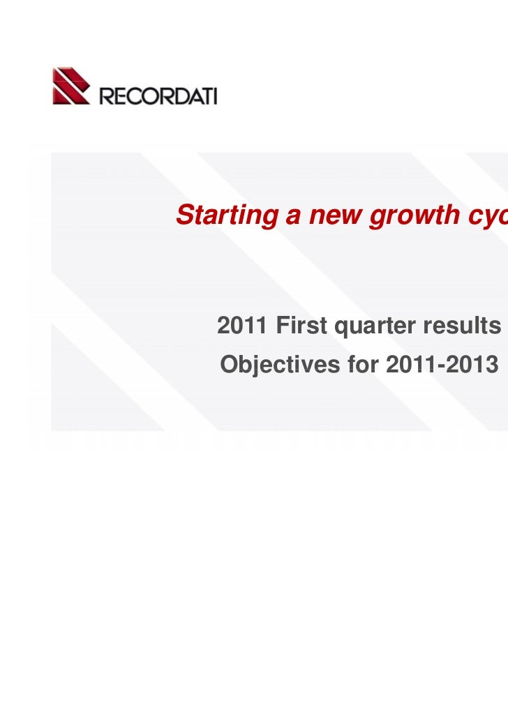 Starting a new growth cycle   2011 First quarter results   Objectives for 2011 2013                  2011-2013            ...