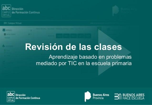 Revisión de las clases Aprendizaje basado en problemas mediado por TIC en la escuela primaria