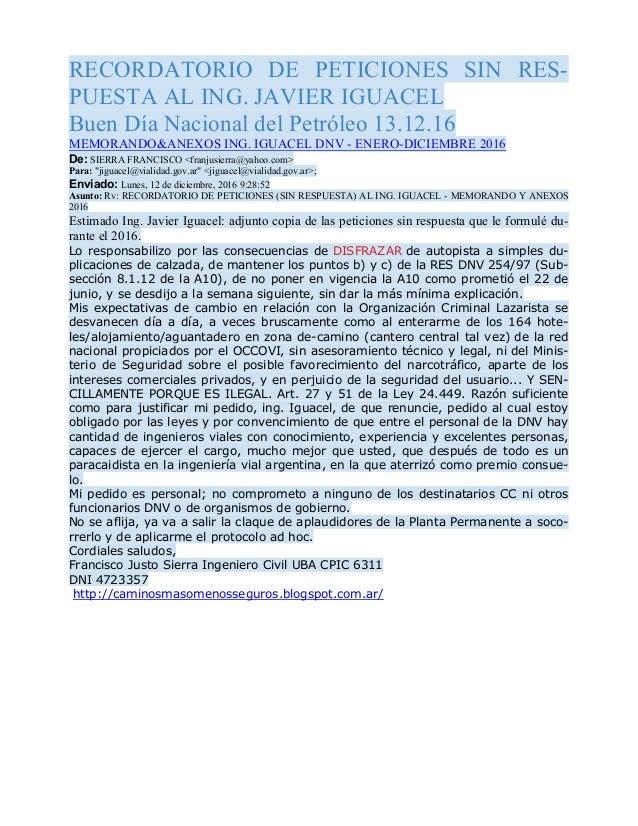 RECORDATORIO DE PETICIONES SIN RES- PUESTA AL ING. JAVIER IGUACEL Buen Día Nacional del Petróleo 13.12.16 MEMORANDO&ANEXOS...