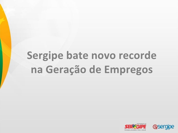 Sergipe bate novo recorde na Geração de Empregos