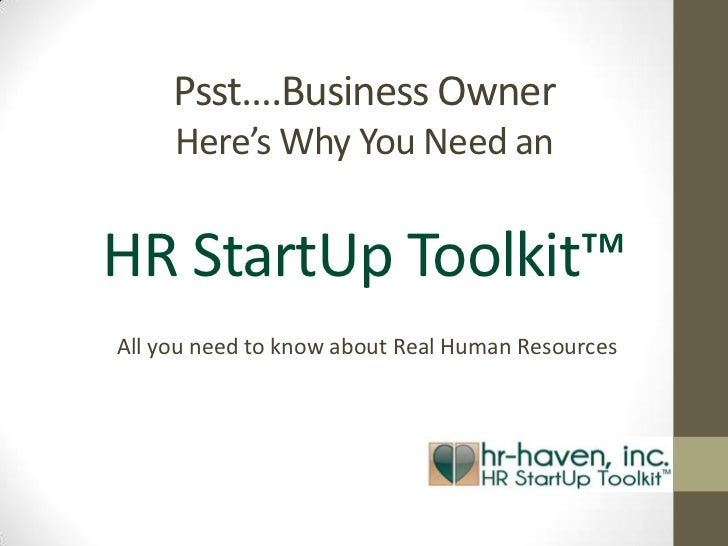 Psst….Business Owner     Here's Why You Need anHR StartUp Toolkit™All you need to know about Real Human Resources