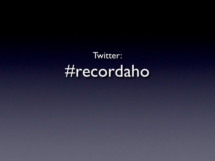 Twitter: #recordaho