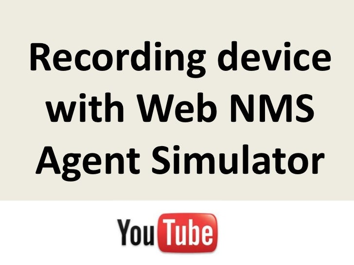 Recording device with Web NMSAgent Simulator