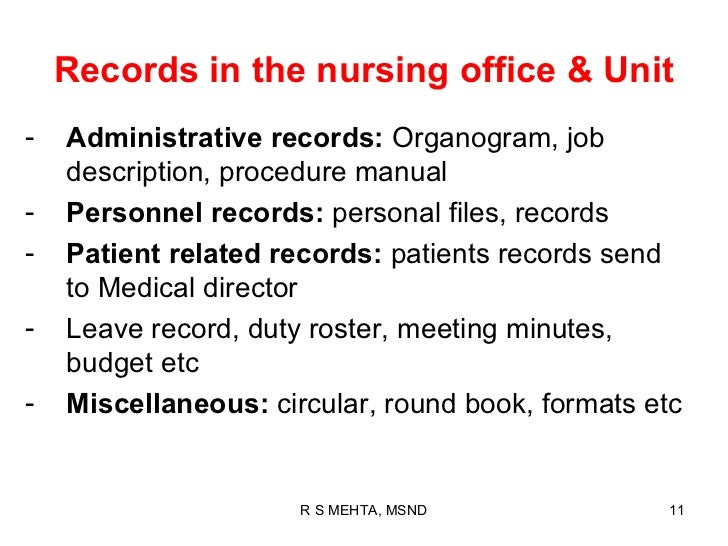 Records in the nursing office & Unit-   Administrative records: Organogram, job    description, procedure manual-   Person...