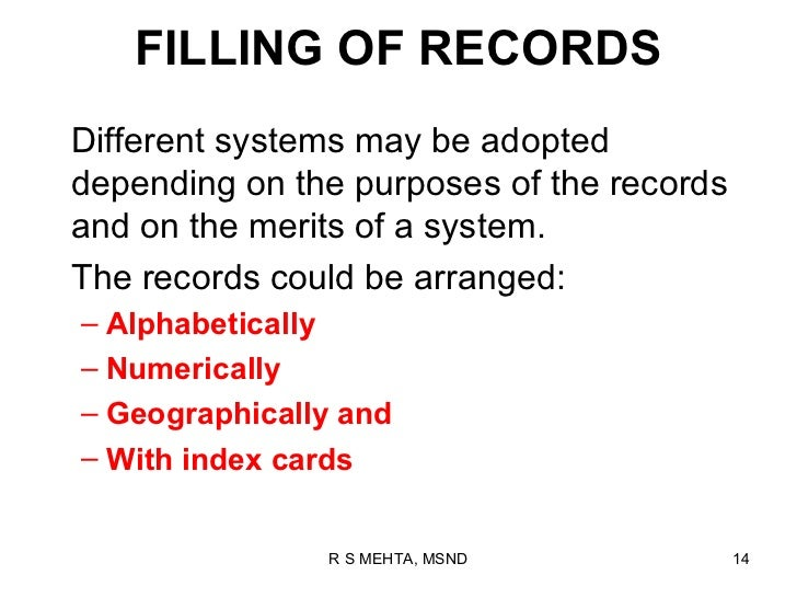 FILLING OF RECORDSDifferent systems may be adopteddepending on the purposes of the recordsand on the merits of a system.Th...