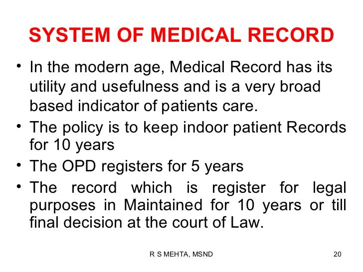SYSTEM OF MEDICAL RECORD• In the modern age, Medical Record has its  utility and usefulness and is a very broad  based ind...