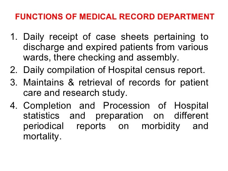FUNCTIONS OF MEDICAL RECORD DEPARTMENT1. Daily receipt of case sheets pertaining to   discharge and expired patients from ...
