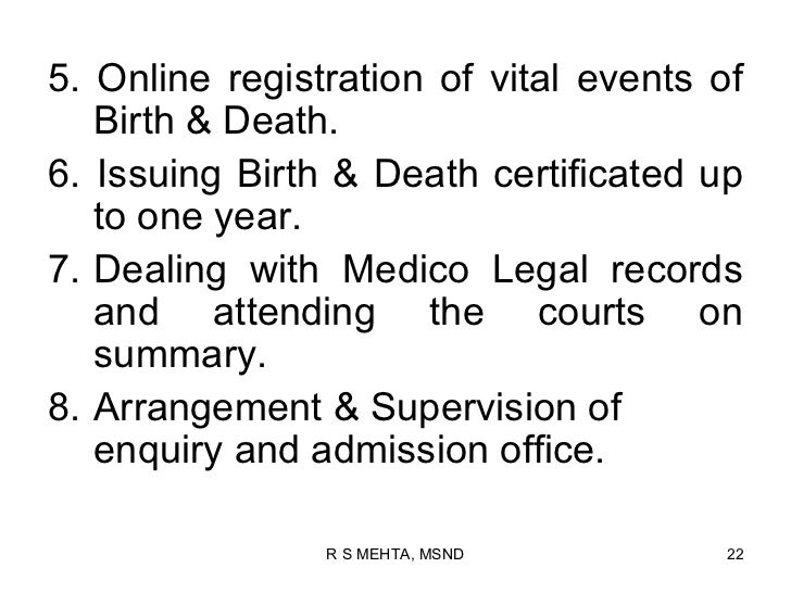 5. Online registration of vital events of   Birth & Death.6. Issuing Birth & Death certificated up   to one year.7. Dealin...