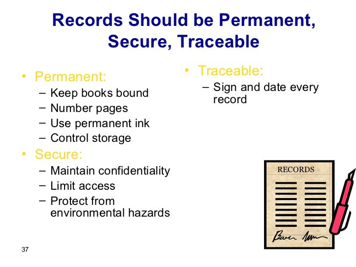 Records Should be Permanent,              Secure, Traceable• Permanent:                      • Traceable:                 ...