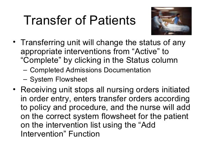 """Transfer of Patients• Transferring unit will change the status of any  appropriate interventions from """"Active"""" to  """"Comple..."""