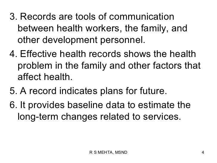 3. Records are tools of communication  between health workers, the family, and  other development personnel.4. Effective h...