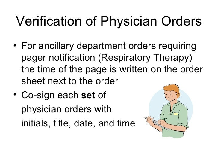 Verification of Physician Orders• For ancillary department orders requiring  pager notification (Respiratory Therapy)  the...