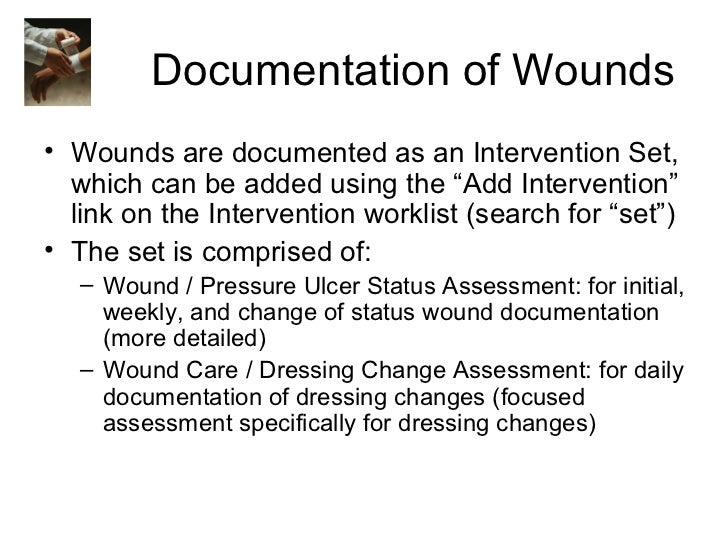 """Documentation of Wounds• Wounds are documented as an Intervention Set,  which can be added using the """"Add Intervention""""  l..."""
