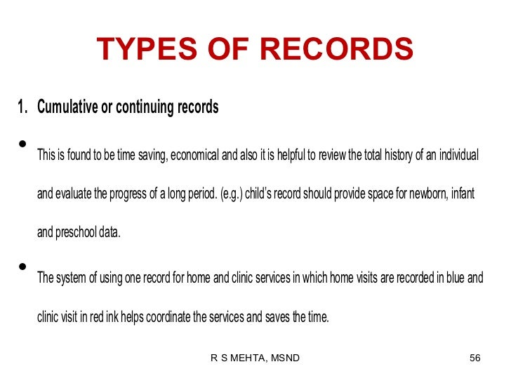 TYPES OF RECORDS1. Cumulative or continuing records•   This is found to be time saving, economical and also it is helpful ...