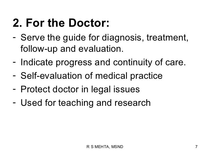 2. For the Doctor:- Serve the guide for diagnosis, treatment,  follow-up and evaluation.- Indicate progress and continuity...