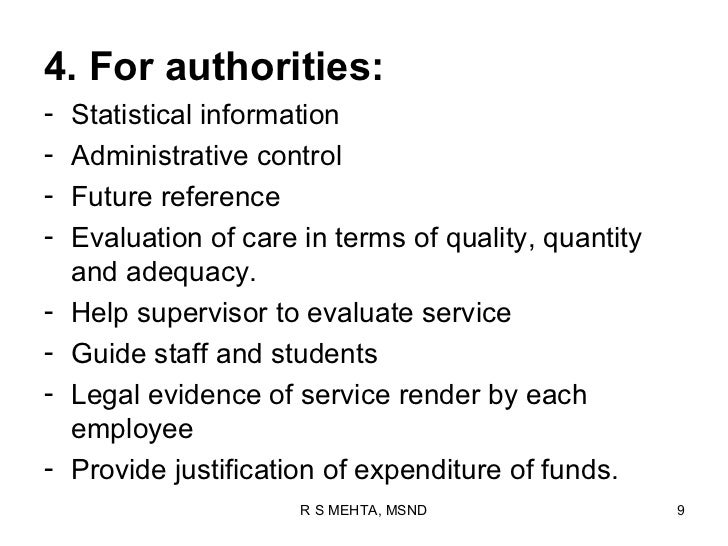 4. For authorities:-   Statistical information-   Administrative control-   Future reference-   Evaluation of care in term...