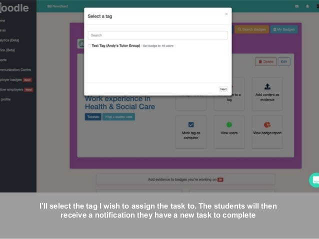I'll select the tag I wish to assign the task to. The students will then receive a notification they have a new task to co...