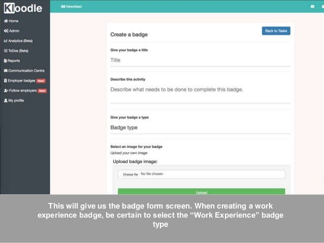 """This will give us the badge form screen. When creating a work experience badge, be certain to select the """"Work Experience""""..."""