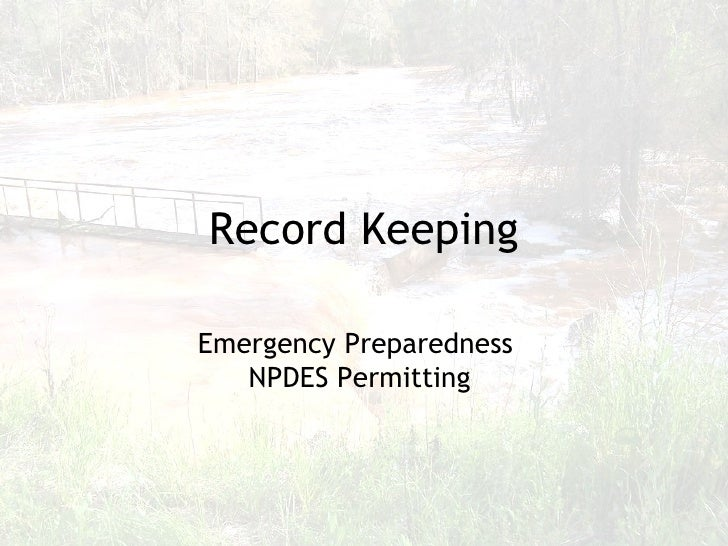 Record Keeping Emergency Preparedness  NPDES Permitting