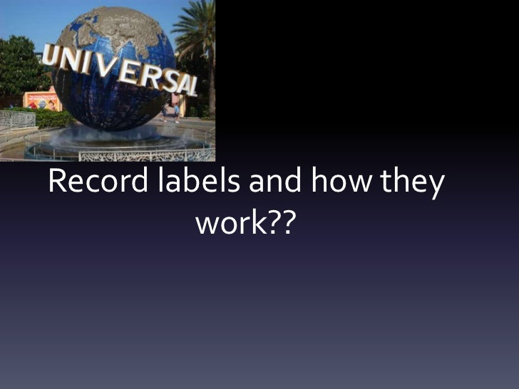 Record labels and how they          work??