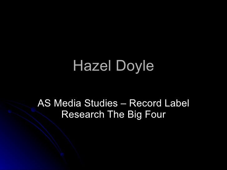 Hazel Doyle AS Media Studies – Record Label Research The Big Four