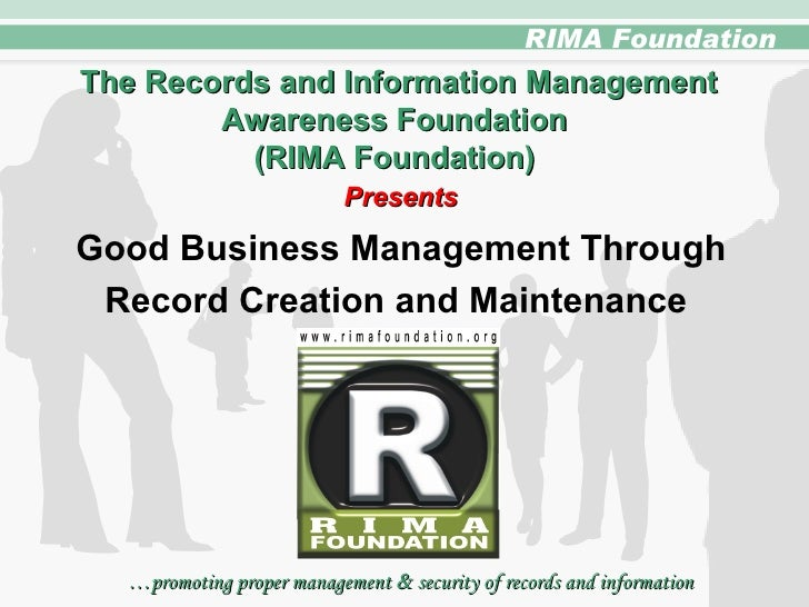 … promoting proper management  &  security of records and information The Records and Information Management Awareness Fou...