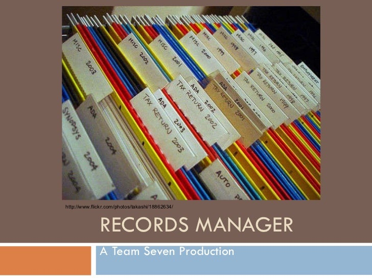 RECORDS MANAGER A Team Seven Production http://www.flickr.com/photos/takashi/18862634/