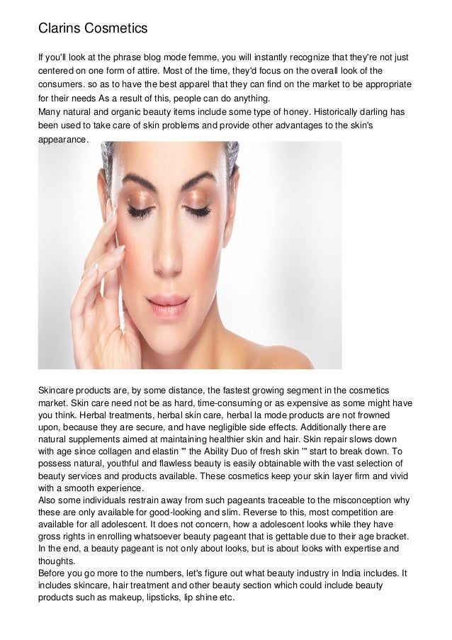 Clarins CosmeticsIf youll look at the phrase blog mode femme, you will instantly recognize that theyre not justcentered on...