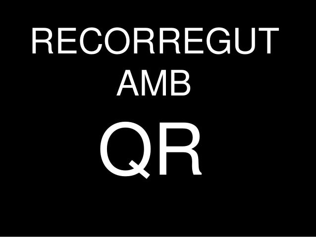RECORREGUT   AMB  QR