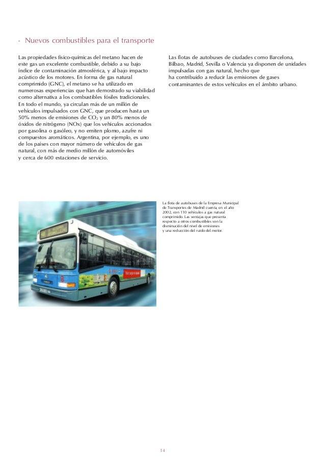 - Nuevos combustibles para el transporteLas propiedades físico-químicas del metano hacen de               Las flotas de au...
