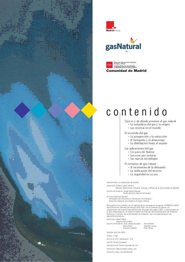 contenido                      Qué es y de dónde proviene el gas natural                       • La naturaleza del gas y s...