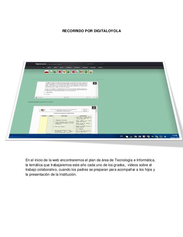 RECORRIDO POR DIGITALOYOLA  En el inicio de la web encontraremos el plan de área de Tecnología e Informática, la temática ...