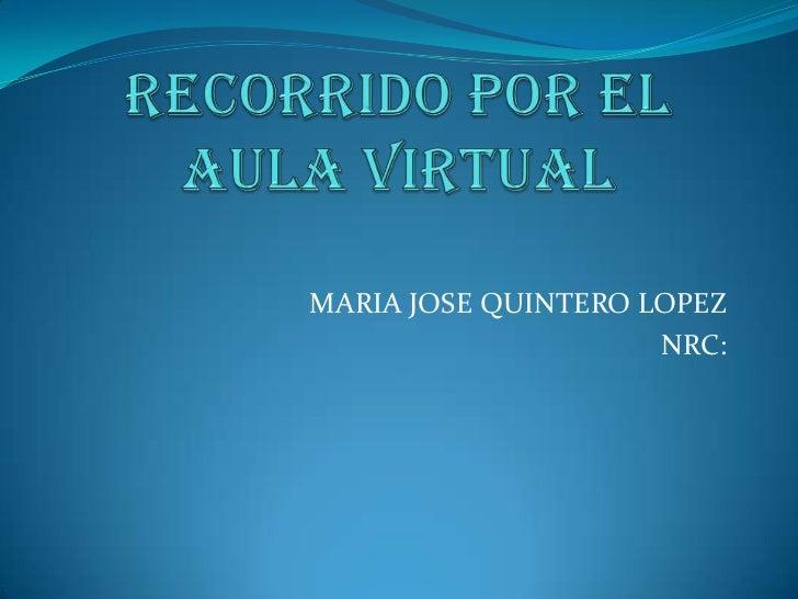 MARIA JOSE QUINTERO LOPEZ                     NRC: