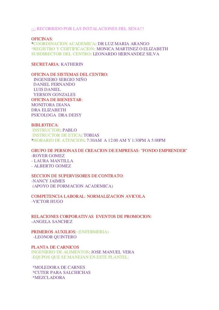 ¡¡¡ RECORRIDO POR LAS INSTALACIONES DEL SENA!!!<br />OFICINAS:<br />*COORDINACION ACADEMICA: DR LUZ MARIA ARANGO<br />*REG...