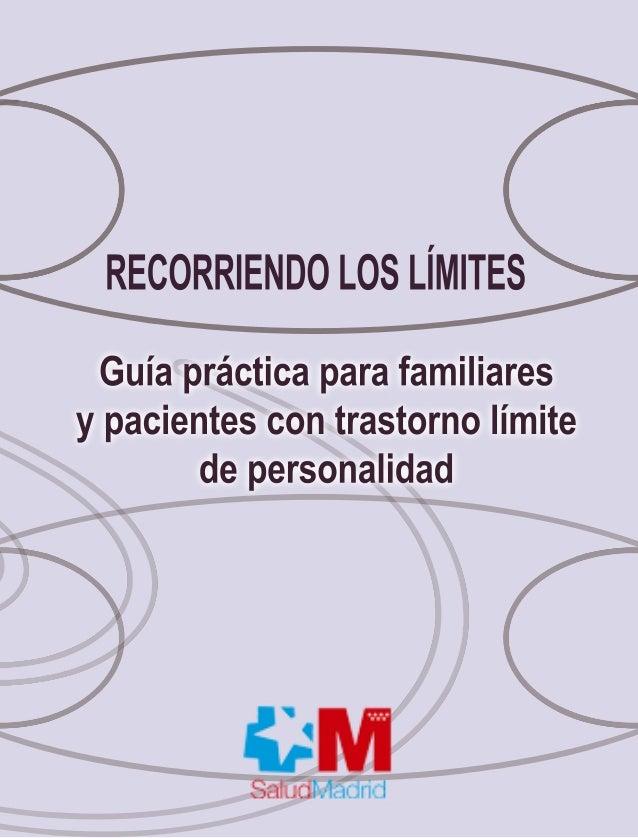 RECORRIENDO LOS LÍMITES  Guía práctica para familiares  y pacientes con trastorno límite  de personalidad