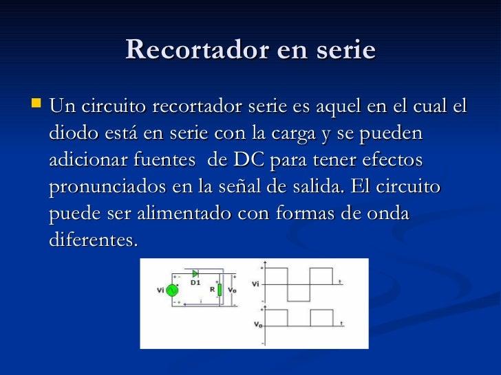 Circuito Recortador : Recortadores serie y paralelo