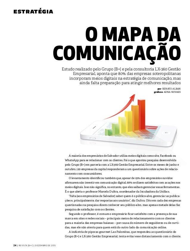 Estudo realizado pelo Grupo [B+] e pela consultoria LX-360 Gestão Empresarial, aponta que 80% das empresas soteropolitanas...
