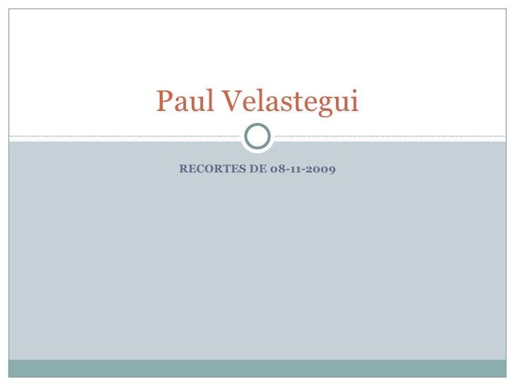 RECORTES DE 08-11-2009 Paul Velastegui