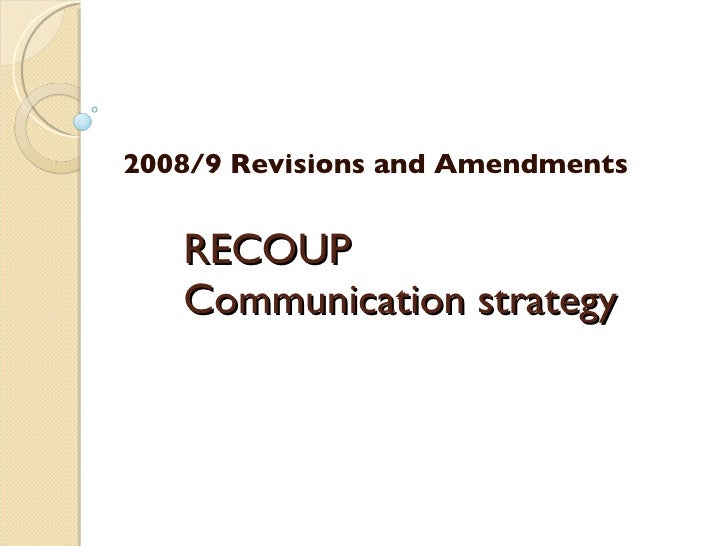 RECOUP Communication strategy 2008/9 Revisions and Amendments