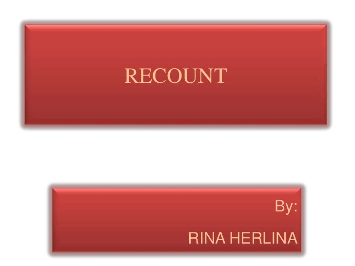 RECOUNT             By:    RINA HERLINA