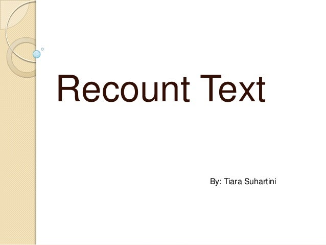 Recount Text        By: Tiara Suhartini
