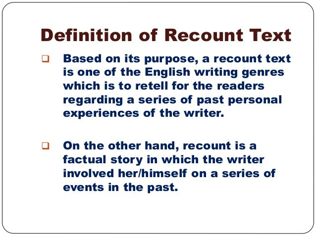 meaning recount essay Wat are some types of personal recount qs what is a personal recount what kind of event should i do my personal recount essay on.
