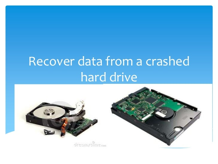 How to Recover Data from a Damaged or Crashed Hard Drive