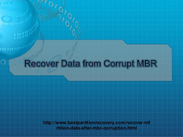 http://www.bestpartitionrecovery.com/recover-ntf rtition-data-after-mbr-corruption.html