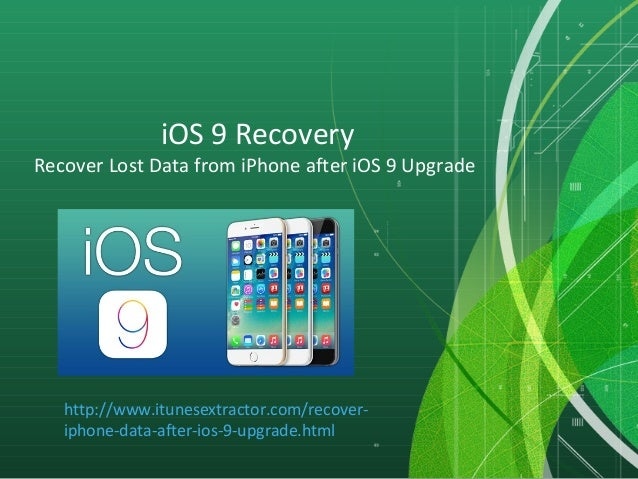 iOS 9 Recovery  Recover Data from iPhone after iOS 9 Upgrade