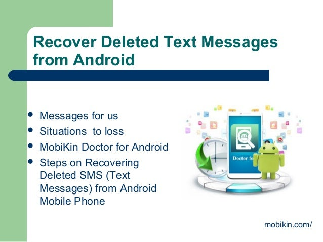 Recover Deleted Text Messages from Android  Messages for us  Situations to loss  MobiKin Doctor for Android  Steps on ...