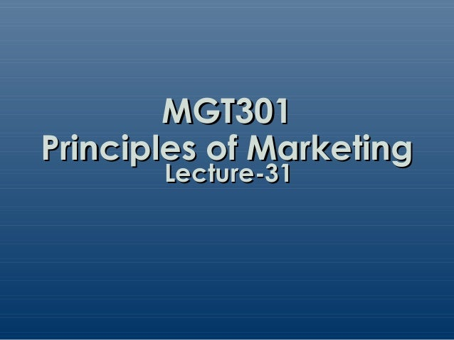 MGT301Principles of Marketing       Lecture-31